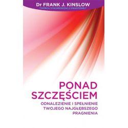 Ponad Szczęściem Dr Frank J. Kinslow Książka cena sklep
