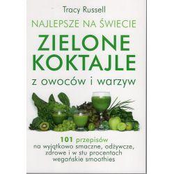 Najlepsze na świecie zielone koktajle z owoców i warzyw - Tracy Russell cena sklep książka