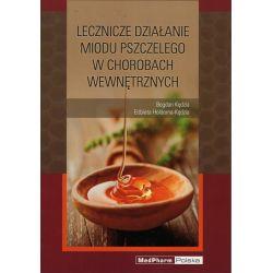 Lecznicze działanie miodu pszczelego w chorobach wewnętrznych - Bogdan Kędzia, Elżbieta Hołderna-Kędzia cena sklep książka