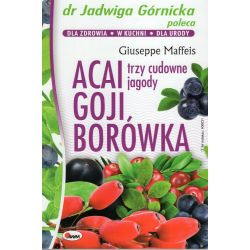 Acai goji borówka Dr Jadwiga Górnicka poleca - Maffeis Giuseppe cena sklep książka