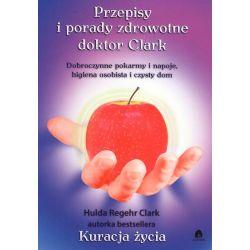 Przepisy i porady zdrowotne doktor Clark - Hulda Regehr Clark książka cena sklep