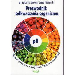 Przewodnik odkwaszania organizmu - Susan E. Brown, Larry Trivieri Jr książka cena sklep