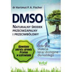 DMSO. Naturalny środek przeciwzapalny i przeciwbólowy - Fischer Hartmut P.A. KSIĄŻKA cena sklep