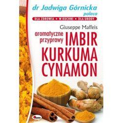Imbir Kurkuma Cynamon aromatyczne przyprawy Giuseppe Maffeis ksiażka cena sklep