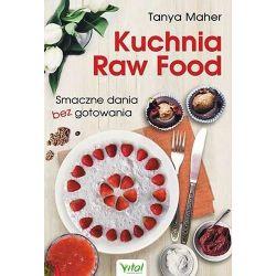 Kuchnia Raw Food smaczne dania bez gotowania Tanya Maher książka cena sklep