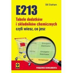 E213 Tabele dodatków i składników chemicznych czyli wiesz, co jesz Bill Statham ksiażka cena sklep
