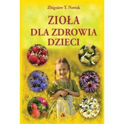 Zioła dla zdrowia dzieci Zbigniew T. Nowak książka cena sklep