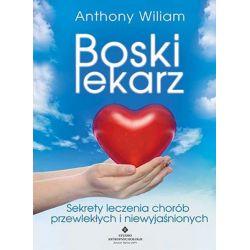 Boski lekarz. Sekrety leczenia chorób przewlekłych i niewyjaśnionych Anthony  Wiliam książka cena sklep
