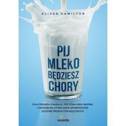 Pij Mleko Będziesz Chory Alissa Hamilton książka cena sklep