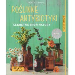 Roślinne Antybiotyki Sekretna Broń Natury Aruna M. Siewert cena sklep