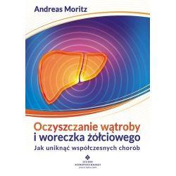 Oczyszczanie wątroby i woreczka żółciowego  Moritz Andreas  Książka cena sklep