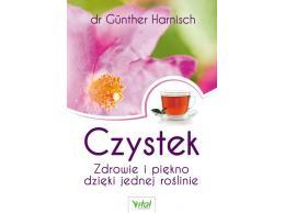 Czystek. Zdrowie i piękno dzięki jednej roślinie - dr Gunther Harnisch Książka cena sklep