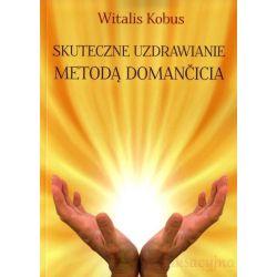 Skuteczne uzdrawianie metodą Domančicia Witalis Kobus Książka cena sklep