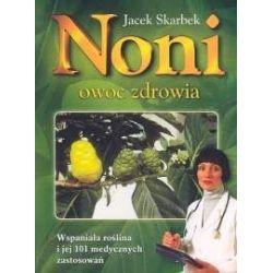 Noni - Owoc Zdrowia Skarbek Jacek KSIĄŻKA  cena sklep