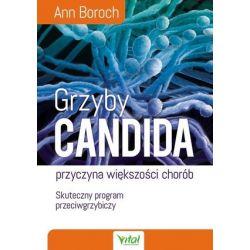 Grzyby Candida - przyczyna większości chorób Skuteczny program przeciwgrzybiczy Ann Boroch książka cena sklep
