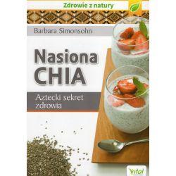 Nasiona Chia. Aztecki sekret zdrowia Barbara Simonsohn książka cena sklep