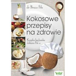 Kokosowe przepisy na zdrowie cena sklep dr Bruce Fife książka cena sklep