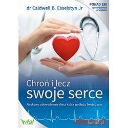 Chron i lecz swoje serce dr. Caldwell B. Esselstyn Jr ksiażka cena sklep