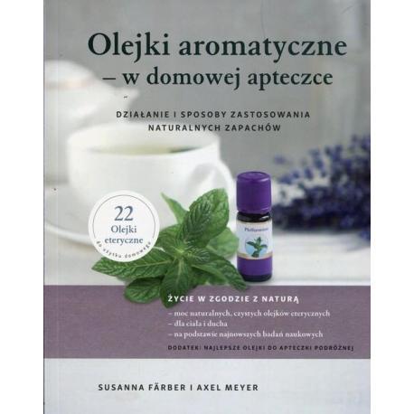 Olejki Aromatyczne - w domowej apteczce książka
