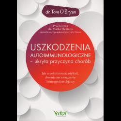 Uszkodzenia Autoimmunologiczne - ukryta przyczyna chorób