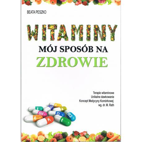Witaminy - Mój sposób na zdrowie Beata Peszko Książka cena sklep