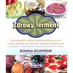 Zdrowy ferment. Donna Schwenk Książka cena sklep