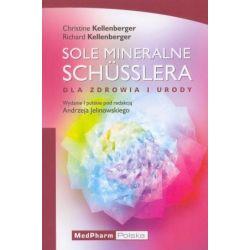 Sole mineralne Schüsslera. Dla zdrowia i urody. Książka cena sklep Christine Kellenberger, Richard Kellenberger